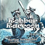 Robber Raccoon - Bottiglieri, Tim