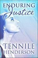 Enduring Justice - Henderson, Tennile