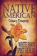Native American Culinary Treasures - Spirit Healer, White Fawn; White, Fawn Spirit Healer