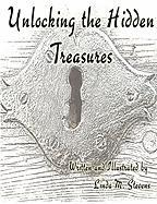 Unlocking the Hidden Treasures - Stevens, Linda M.
