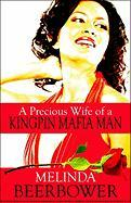 A Precious Wife of a Kingpin Mafia Man - Beerbower, Melinda
