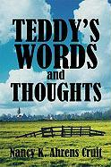 Teddy's Words and Thoughts - Ahrens Cruit, Nancy K.; Cruit, Nancy K. Ahrens