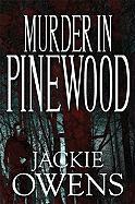 Murder in Pinewood - Owens, Jackie