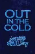 Out in the Cold - Dailey, James