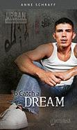 To Catch a Dream - Schraff, Anne