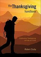 The Thanksgiving Handbook: Celebrating Thanksgiving One Day at a Time - Cozby, Robert