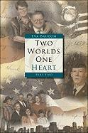 Two Worlds, One Heart, Part Two - Baucom, Eva