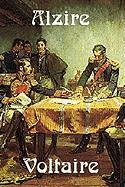 Alzire - Voltaire; Arouet, Fran Ois-Marie; Fleming, William F.