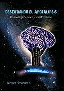 Descifrando El Apocalipsis - Hern Ndez, Nicanor A.; Andrade, Nicanor Hermandez