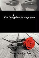 Por La L Grima de Un Poema - Toro, Nancy Santiago