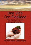 Una Vida Con Fidelidad - s. Pez Reyes, Jos De Jes?'s
