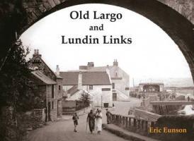 Old Largo and Lundin Links - Eunson, Eric