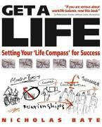 Get a Life: Setting Your LifeCompass for Success - Bate, Nicholas