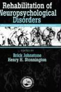 Rehabilitation of Neuropsychological Disorders: A Practical Guide for Rehabilitation Professionals - Johnstone, Brick; Stonnington, Henry H.; Johnstone, B.
