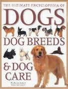 Ultimate Encyclopedia of Dogs, Dog Breeds and Dog Care - Larkin, Peter