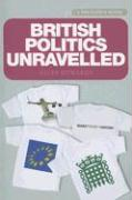 British Politics Unravelled - Edwards, Giles