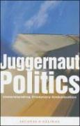 Juggernaut Politics - Gelinas, Jacques B.; Gelinas, Jacques