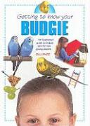 Getting to Know Your Budgie - Page, Gill
