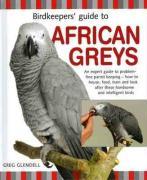 Birdkeeper's Guide to African Greys - Glendell, Greg