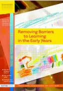 Removing Barriers to Learning in the Early Years - Glenn, Angela; Cousins, Jaquie; Helps, Alicia
