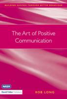 The Art of Positive Communication - Long, Rob; Long Rob