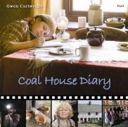 Coal House Diary - Cartwright, Gwen