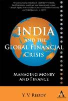 India and the Global Financial Crisis: Managing Money and Finance - Reddy, Yaga Venugopal; Reddy, Y. V.