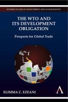 The Wto and Its Development Obligation: Prospects for Global Trade - Ezeani, Elimma