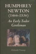Humphrey Newton (1466-1536): An Early Tudor Gentleman - Youngs, Deborah