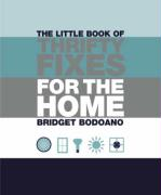 Little Book of Thrifty Fixes for the Home - Bodoano, Bridget
