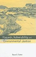 Hazards, Vulnerability and Environmental Justice - Cutter, Susan L.