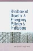 The Handbook of Disaster and Emergency Policies and Institutions - Handmer, John; Dovers, Stephen