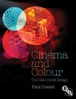 Cinema and Colour: The Saturated Image - Coates, Paul