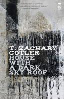 House with a Dark Sky Roof - Cotler, T. Zachary
