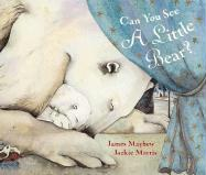 Can You See a Little Bear? - Mayhew, James
