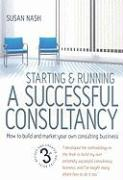 Starting & Running a Successful Consultancy: How to Build and Market Your Own Consulting Business - Nash, Susan