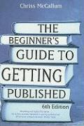 Beginner's Guide to Getting Published - McCallum, Chriss
