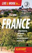 Live & Work in France: Comprehensive, Up-To-Date, Practical Information about Everyday Life - Hart, Alan