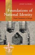 Foundations of National Identity: From Catalonia to Europe - Llobera, J. R.