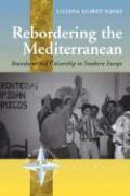 Rebordering the Mediterranean: Boundaries and Citizenship in Southern Europe - Suarez-Navaz, L.; Suarez-Navaz, Liliana