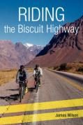 Riding the Biscuit Highway - Wilson, James