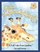 Lulu, the Friendly Giraffe - Harvey, Carol