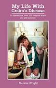 My Life with Crohn's Disease - Wright, Melanie