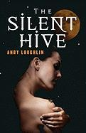 The Silent Hive - Loughlin, Andy
