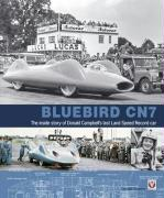 Bluebird CN7: The Inside Story of Donald Campbell's Last Land Speed Record Car - Stevens, Donald