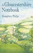 A Gloucestershire Notebook - Phelps, Humphrey