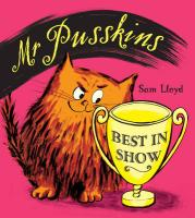 Mr.Pusskins Best in Show - Lloyd, Sam