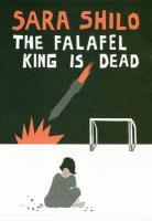 The Falafel King is Dead - Shilo, Sara