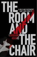 The Room and the Chair - Adams, Lorraine