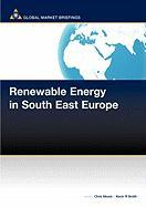 Renewable Energy in South East Europe - Moore, Chris; Smith, Kevin R.